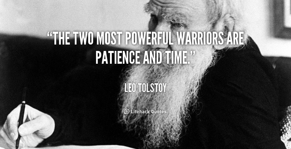 the-two-most-powerful-warriors-are-patience-and-time-14